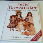 The Doll's Dressmaker, The Complete Pattern Book Venus A Dodge